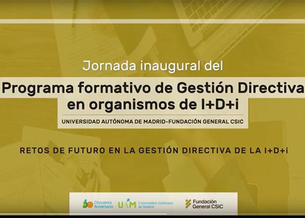 Apertura del programa formativo sobre gestión directiva en I+D+i de la Fundación general del CSIC